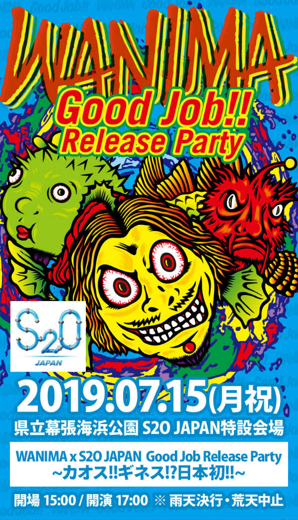 S2O JAPAN × WANIMA Good Job!! Release Party